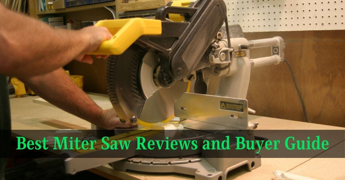 Best Miter Saw Reviews and Buyer Guide