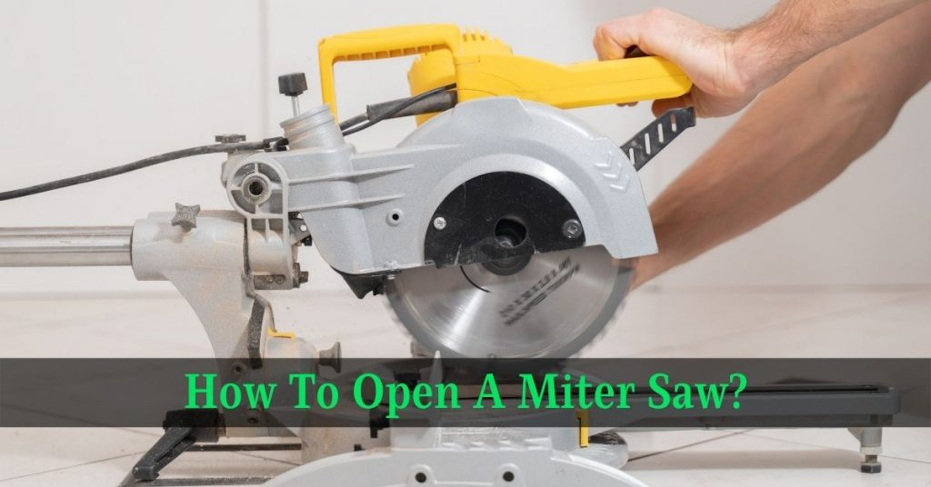 How To Open A Miter Saw
