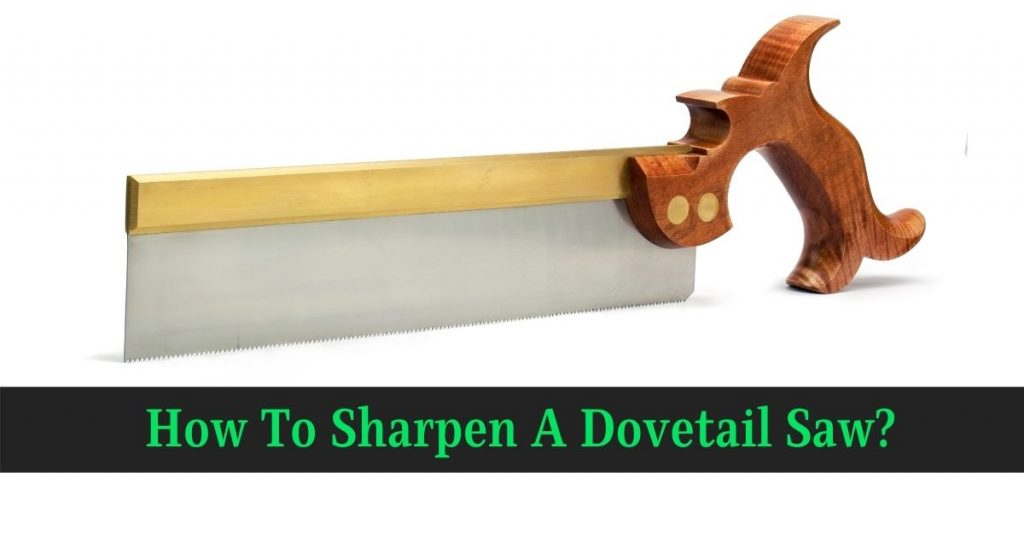 How To Sharpen A Dovetail Saw