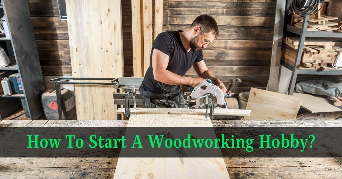 How To Start A Woodworking Hobby