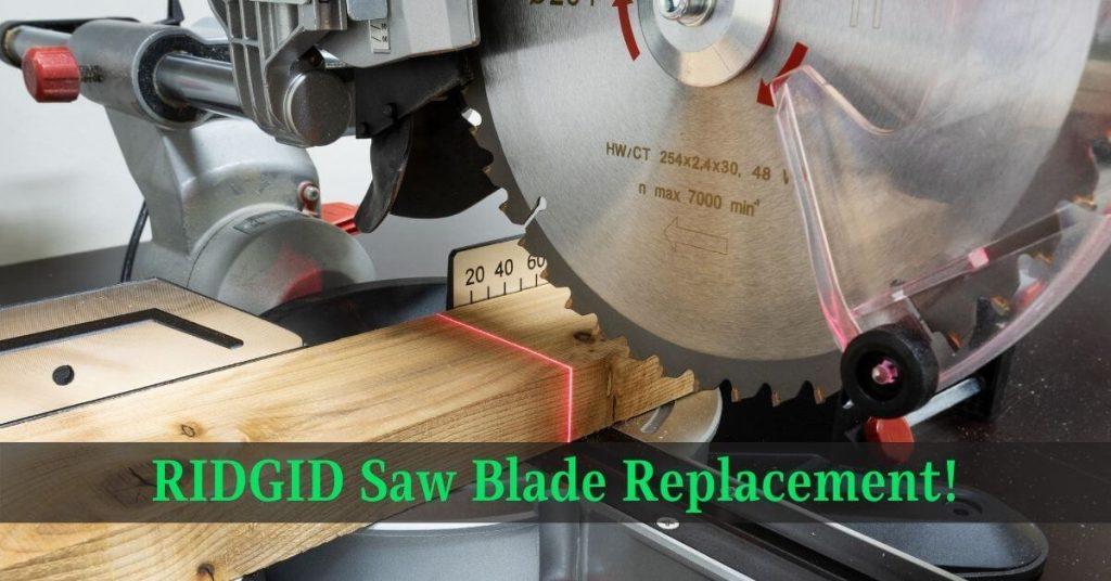 RIDGID Saw Blade Replacement