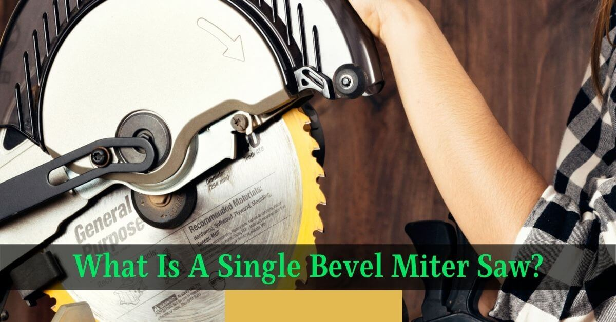 What Is A Single Bevel Miter Saw