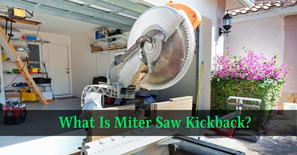 What Is Miter Saw Kickback